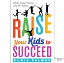 Raise Your Kids to Succeed - eAudiobook