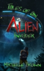 Tales Of An Alien Invader - eBook