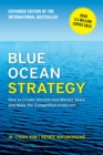 Blue Ocean Strategy, Expanded Edition : How to Create Uncontested Market Space and Make the Competition Irrelevant - Book