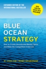 Blue Ocean Strategy, Expanded Edition : How to Create Uncontested Market Space and Make the Competition Irrelevant - eBook