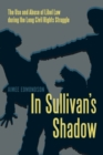 In Sullivan's Shadow : The Use and Abuse of Libel Law during the Long Civil Rights Struggle - Book
