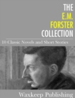 The E.M. Forster Collection : 10 Classic Works - eBook