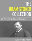 The Bram Stoker Collection : 26 Novels & Short Stories - eBook