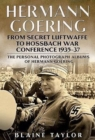 Hermann Goering: Personal Photograph Album Vol 3 : From Secret Luftwaffe to Hossbach War Conference 1935-37 - Book