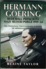 Hermann Goering : Beer Hall Putsch to Nazi Blood Purge 1923-34 - Book