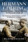 Hermann Goering : Blumenkrieg, From Vienna to Prague 1938-39 4 - Book