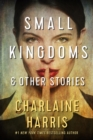 Small Kingdoms and Other Stories - eBook