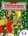 The Christmas Santa Almost Missed - eBook