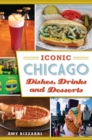 Iconic Chicago Dishes, Drinks and Desserts - eBook