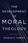 The Development of Moral Theology : Five Strands - Book
