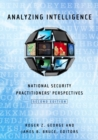 Analyzing Intelligence : National Security Practitioners' Perspectives - Book