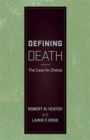 Defining Death : The Case for Choice - Book