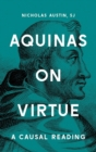 Aquinas on Virtue : A Causal Reading - Book
