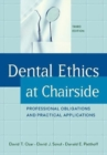 Dental Ethics at Chairside : Professional Obligations and Practical Applications, Third Edition - Book