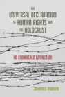 The Universal Declaration of Human Rights and the Holocaust : An Endangered Connection - Book