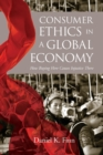 Consumer Ethics in a Global Economy : How Buying Here Causes Injustice There - Book