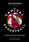The Capital of Basketball : A History of DC Area High School Hoops - Book
