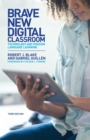Brave New Digital Classroom : Technology and Foreign Language Learning, Third Edition - Book