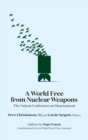 A World Free from Nuclear Weapons : The Vatican Conference on Disarmament - Book