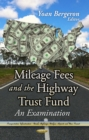 Mileage Fees and the Highway Trust Fund : An Examination - eBook