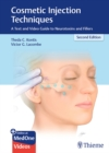 Cosmetic Injection Techniques : A Text and Video Guide to Neurotoxins and Fillers - Book