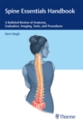 Spine Essentials Handbook : A Bulleted Review of Anatomy, Evaluation, Imaging, Tests, and Procedures - eBook