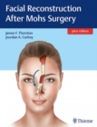 Facial Reconstruction After Mohs Surgery - Book
