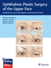 Ophthalmic Plastic Surgery of the Upper Face : Eyelid Ptosis, Dermatochalasis, and Eyebrow Ptosis - eBook