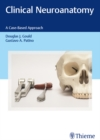 Clinical Neuroanatomy : A Case-Based Approach - eBook