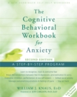 Cognitive Behavioral Workbook for Anxiety : A Step-By-Step Program - Book