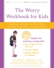 The Worry Workbook for Kids : Helping Children to Overcome Anxiety and the Fear of Uncertainty - Book