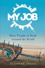 My Job : More People at Work Around the World - Book