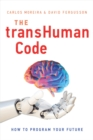 The Transhuman Code : How to Program Your Future - Book