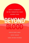 Beyond Blood : Hope and Humanity in the Forgotten Fight Against AIDS - Book