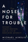 A Nose for Trouble : Sotheby's, Lehman Brothers, and My Life of Redefining Adversity - Book
