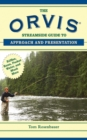 The Orvis Streamside Guide to Approach and Presentation : Riffles, Runs, Pocket Water, and Much More - eBook