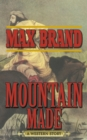 Mountain Made : A Western Story - eBook