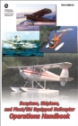 Seaplane, Skiplane, and Float/Ski Equipped Helicopter Operations Handbook (FAA-H-8083-23-1) - eBook