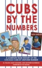 Cubs by the Numbers : A Complete Team History of the Cubbies by Uniform Number - eBook
