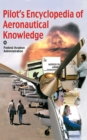 Pilot's Encyclopedia of Aeronautical Knowledge : Federal Aviation Administration - eBook