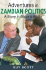 Adventures in Zambian Politics : A Story in Black and White - Book