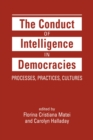 The Conduct of Intelligence in Democracies : Processes, Practices, Cultures - Book