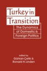 Turkey in Transition : The Dynamics of Domestic and Foreign Politics - Book
