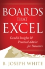 Boards That Excel : Candid Insights and Practical Advice for Directors - eBook