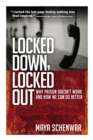 Locked Down, Locked Out : Why Prison Doesn't Work and How We Can Do Better - eBook