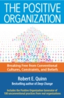 The Positive Organization : Breaking Free from Conventional Cultures, Constraints, and Beliefs - eBook
