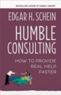 Humble Consulting : How to Provide Real Help Faster - eBook
