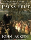 The Worthy Churchman, or the Faithful Minister of Jesus Christ - eBook