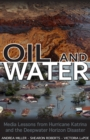 Oil and Water : Media Lessons from Hurricane Katrina and the Deepwater Horizon Disaster - eBook