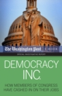 Democracy Inc. : How Members Of Congress Have Cashed In On Their Jobs - eBook